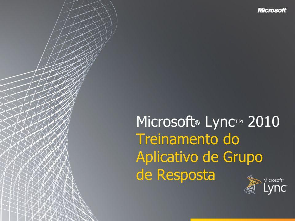 Microsoft® Lync™ 2010 Treinamento do Aplicativo de Grupo de Resposta