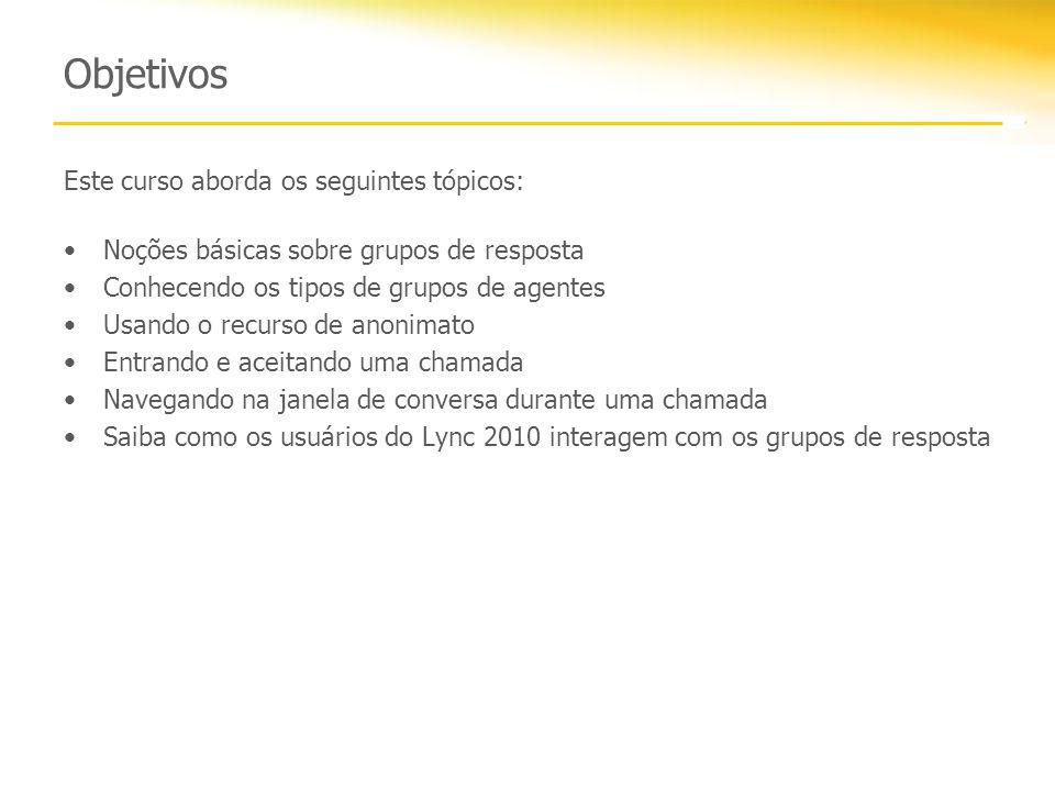 Objetivos Este curso aborda os seguintes tópicos: