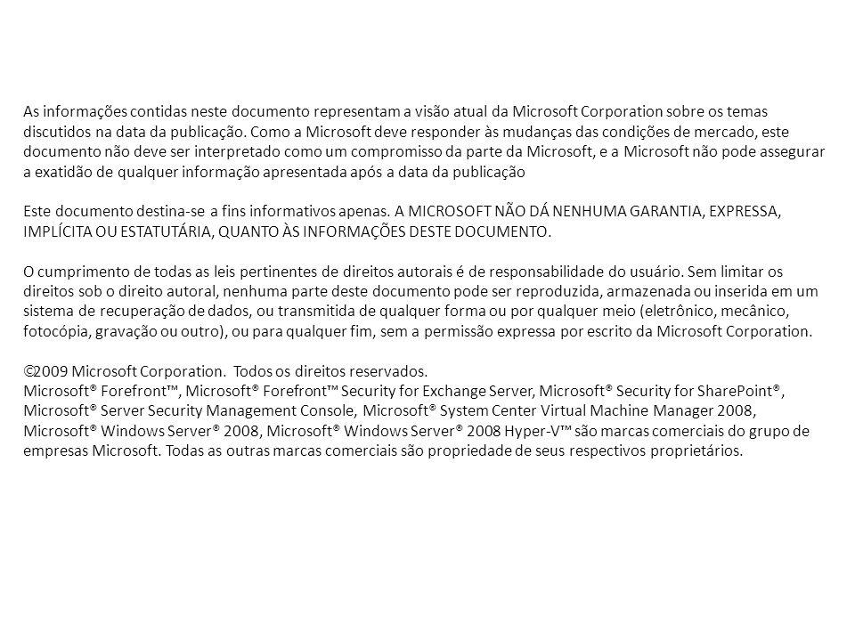 As informações contidas neste documento representam a visão atual da Microsoft Corporation sobre os temas discutidos na data da publicação. Como a Microsoft deve responder às mudanças das condições de mercado, este documento não deve ser interpretado como um compromisso da parte da Microsoft, e a Microsoft não pode assegurar a exatidão de qualquer informação apresentada após a data da publicação