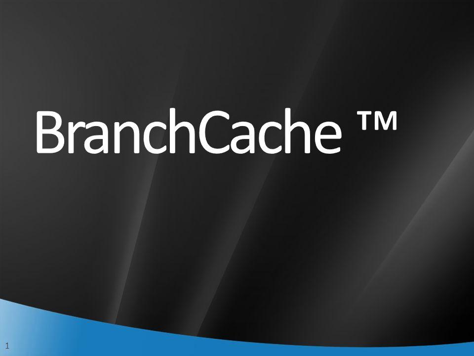 BranchCache ™