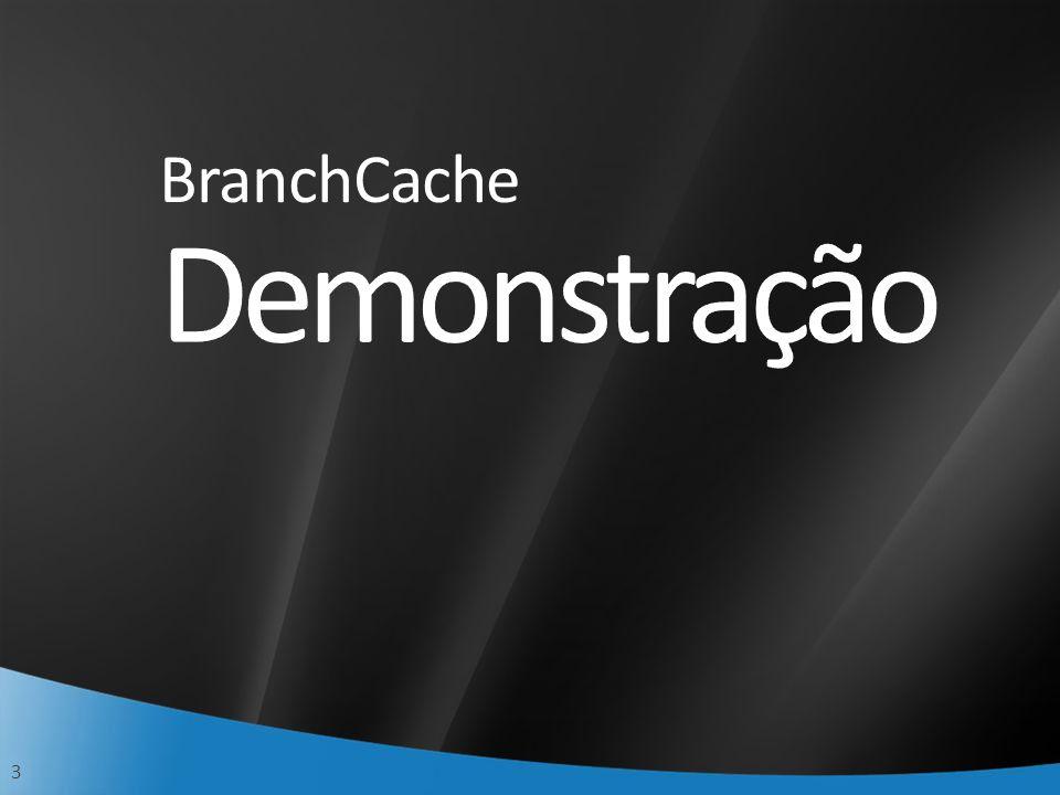 Demonstração BranchCache 4/1/2017 8:56 PM