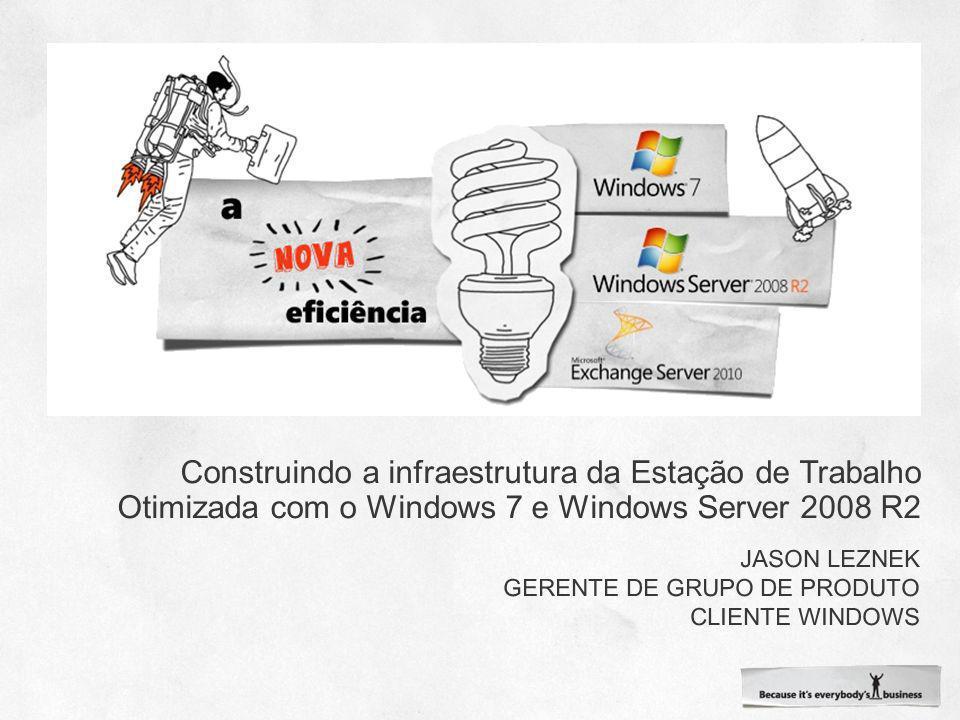 Jason Leznek Gerente de Grupo de Produto Cliente Windows