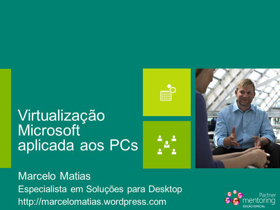Virtualização Microsoft aplicada aos PCs