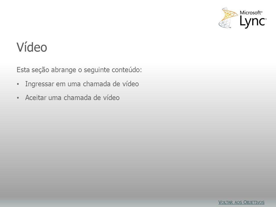 Objetivos do vídeo Vídeo Esta seção abrange o seguinte conteúdo: