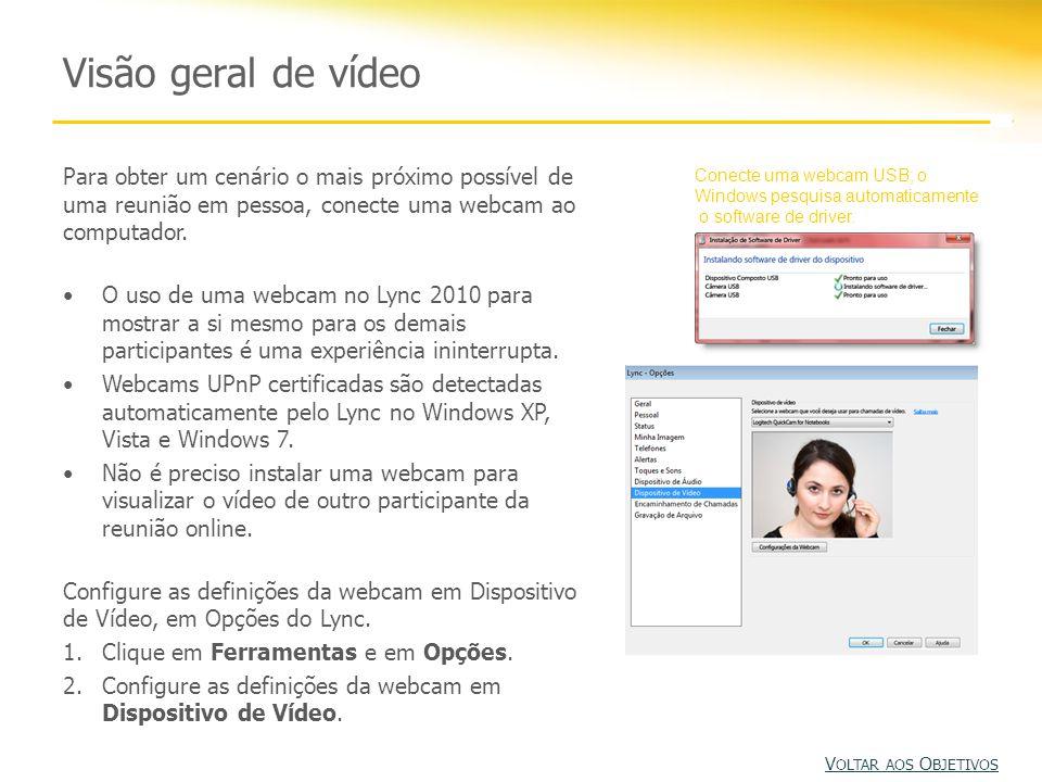 Visão geral de vídeo Para obter um cenário o mais próximo possível de uma reunião em pessoa, conecte uma webcam ao computador.