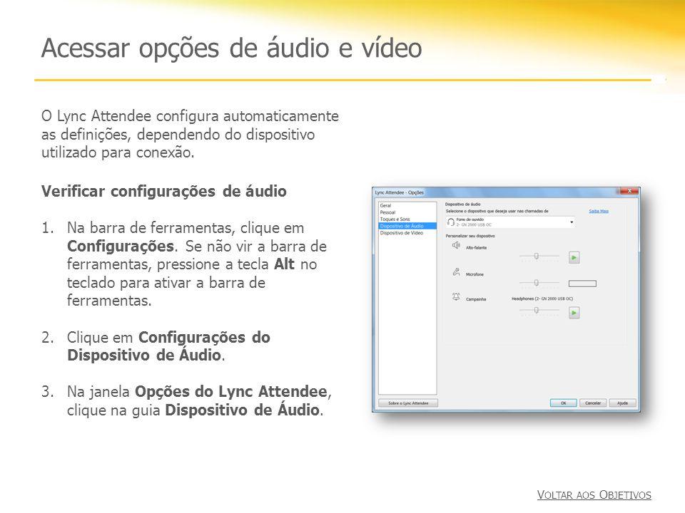 Acessar opções de áudio e vídeo