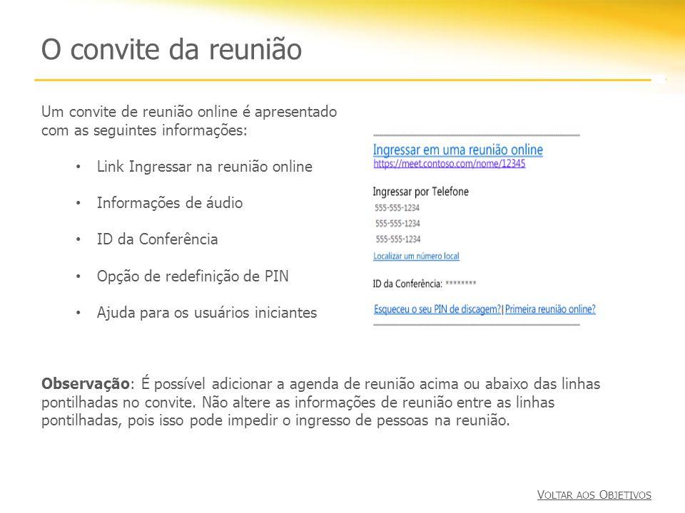 O convite da reunião Um convite de reunião online é apresentado com as seguintes informações: Link Ingressar na reunião online.
