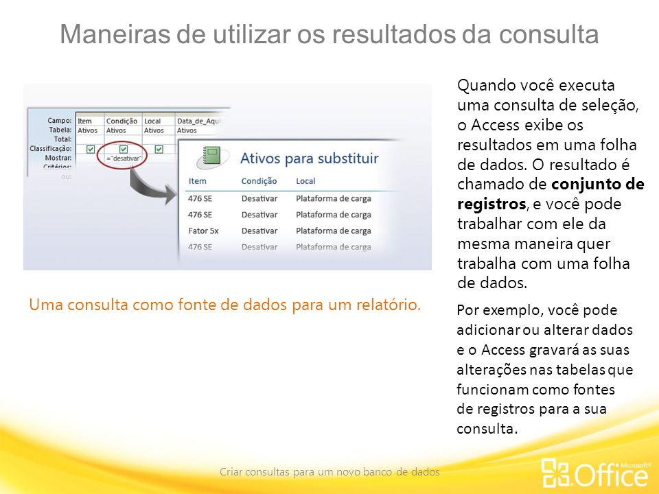 Maneiras de utilizar os resultados da consulta
