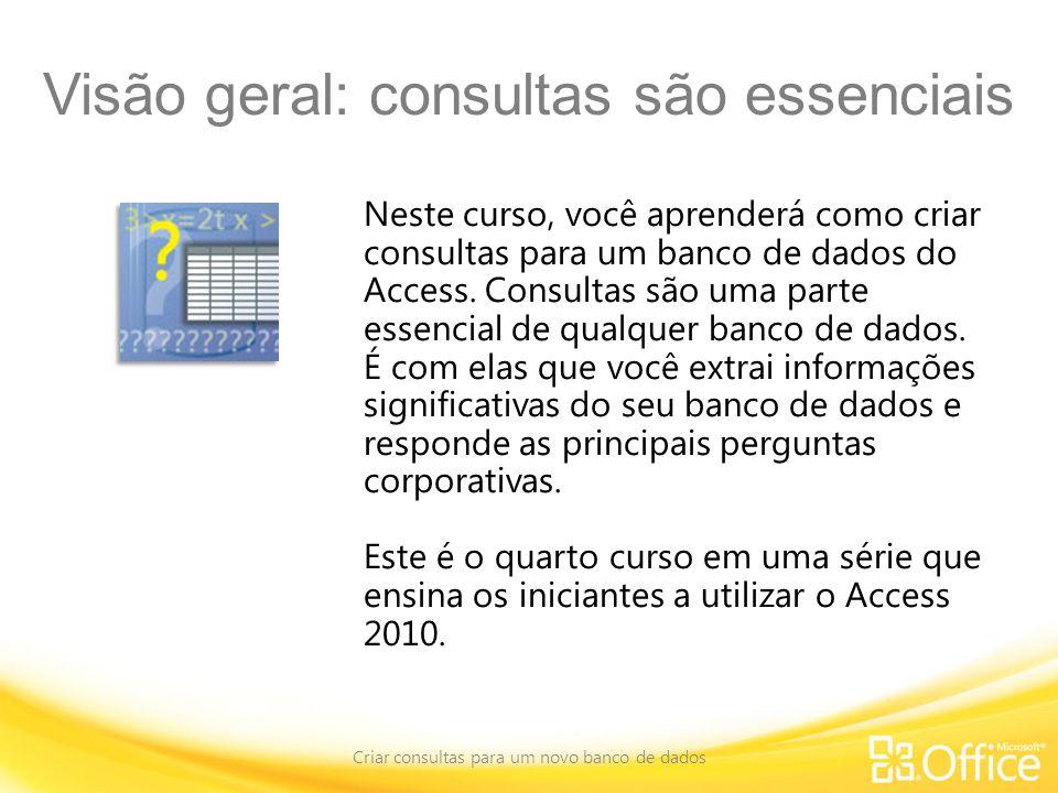 Visão geral: consultas são essenciais