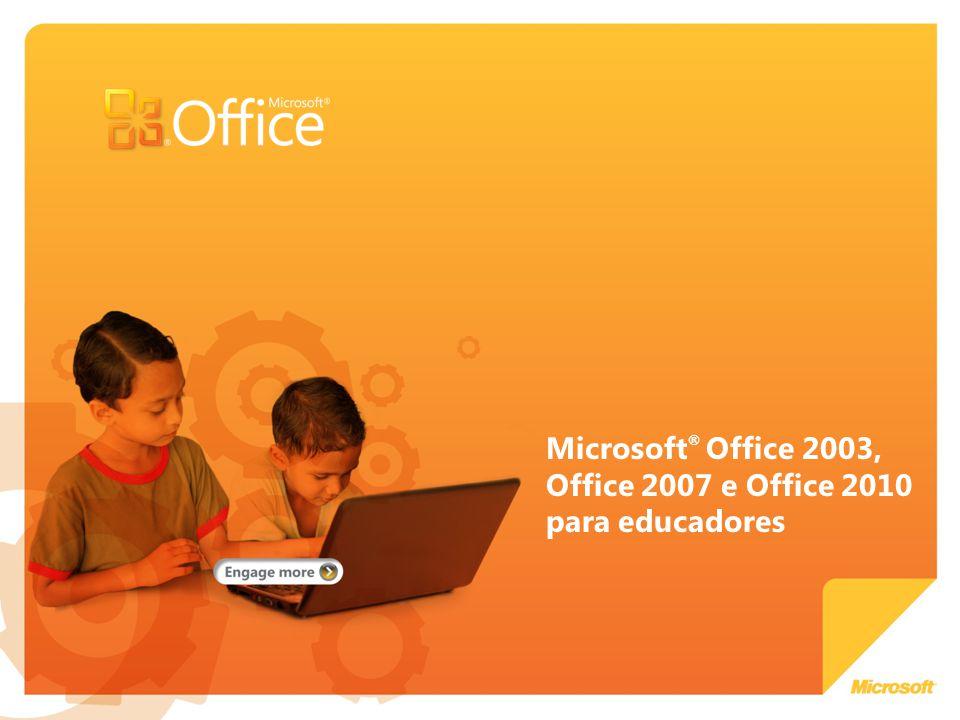 Microsoft® Office 2003, Office 2007 e Office 2010 para educadores