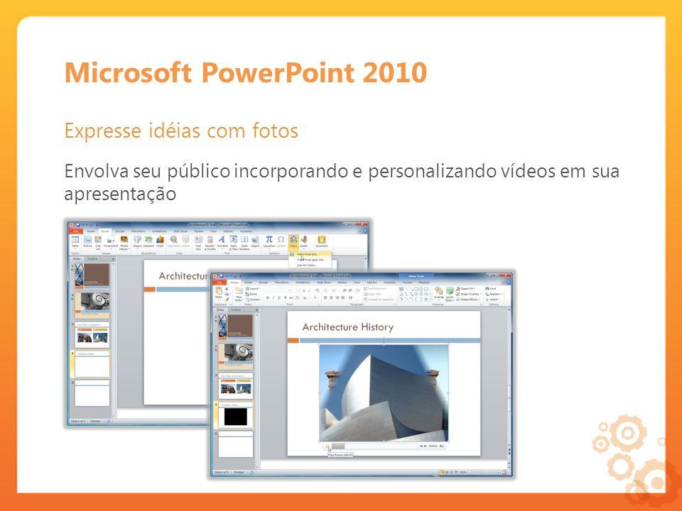 Microsoft PowerPoint 2010 Expresse idéias com fotos