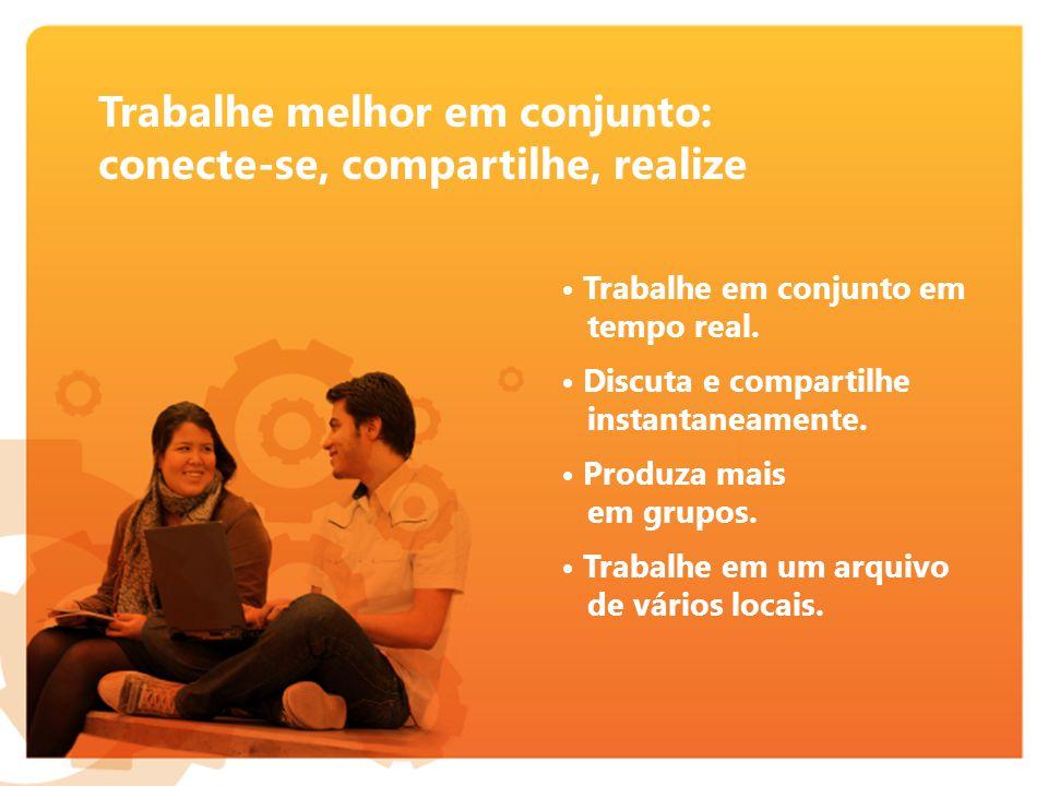 Trabalhe melhor em conjunto: conecte-se, compartilhe, realize