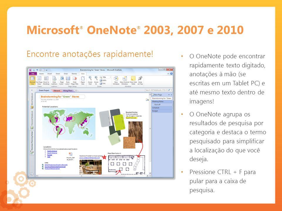 Microsoft® OneNote® 2003, 2007 e 2010 Encontre anotações rapidamente!