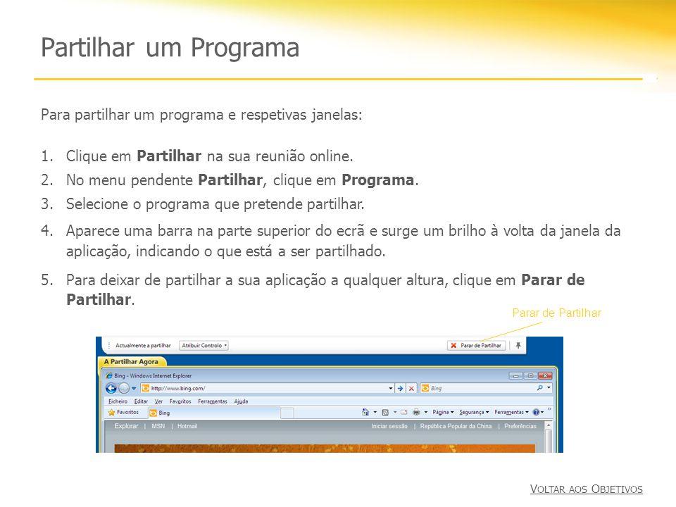Partilhar um Programa Para partilhar um programa e respetivas janelas:
