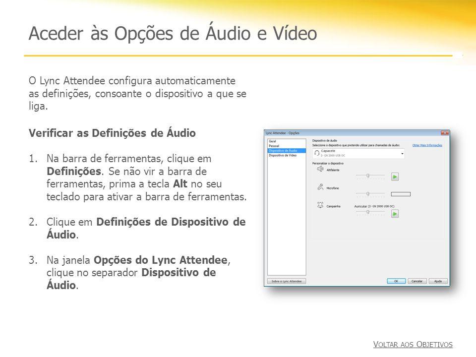 Aceder às Opções de Áudio e Vídeo