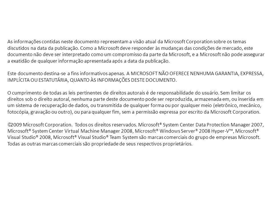 As informações contidas neste documento representam a visão atual da Microsoft Corporation sobre os temas discutidos na data da publicação. Como a Microsoft deve responder às mudanças das condições de mercado, este documento não deve ser interpretado como um compromisso da parte da Microsoft, e a Microsoft não pode assegurar a exatidão de qualquer informação apresentada após a data da publicação.