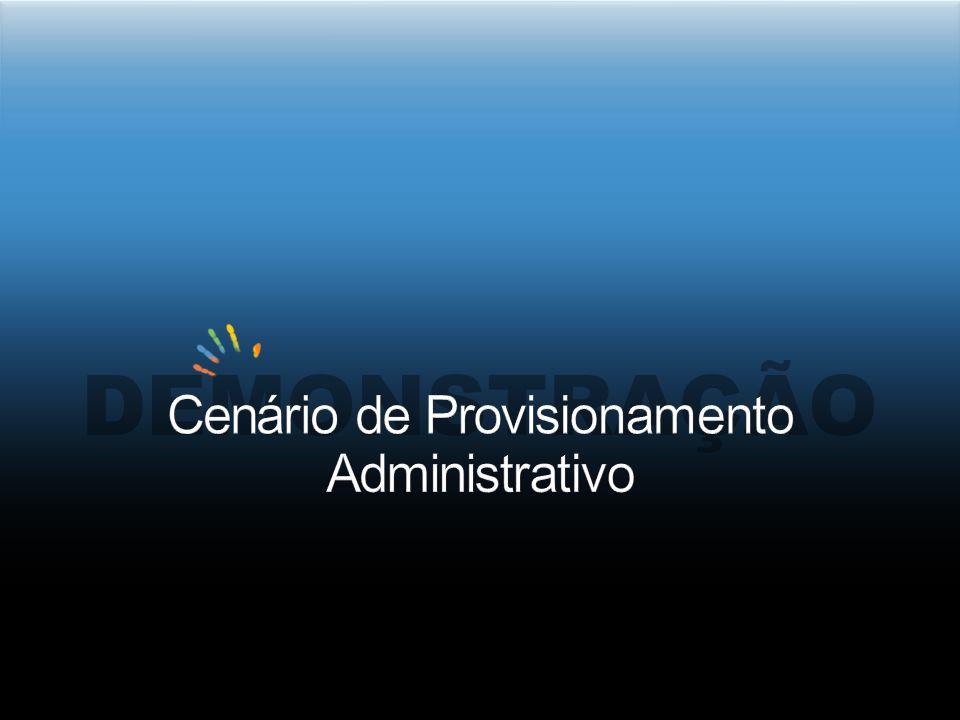Cenário de Provisionamento Administrativo