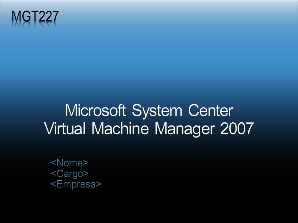 Microsoft System Center Virtual Machine Manager 2007