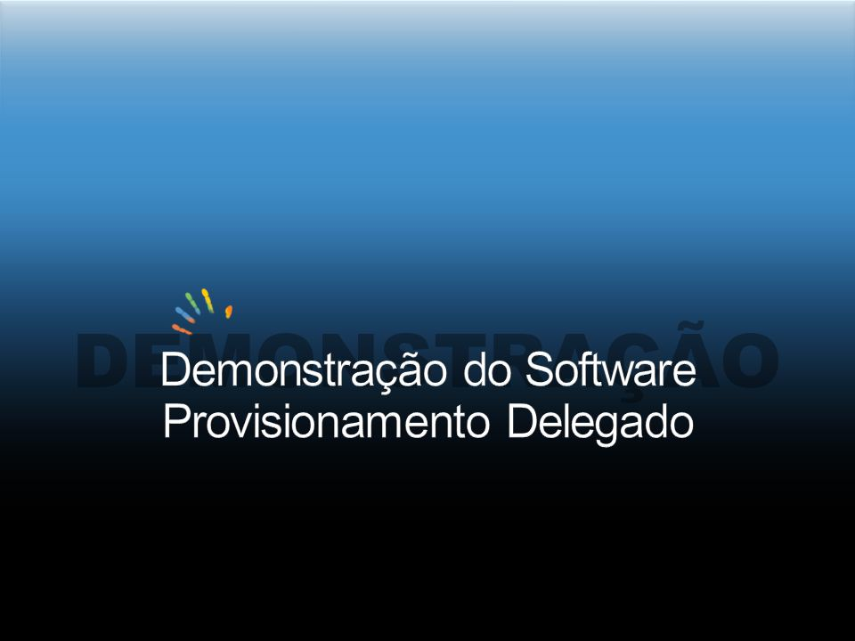Demonstração do Software Provisionamento Delegado