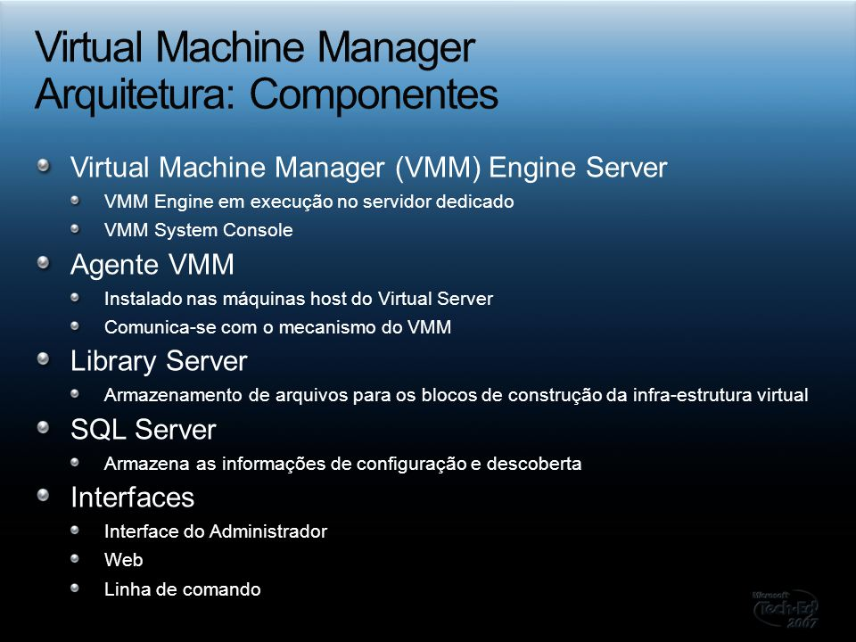 Virtual Machine Manager Arquitetura: Componentes