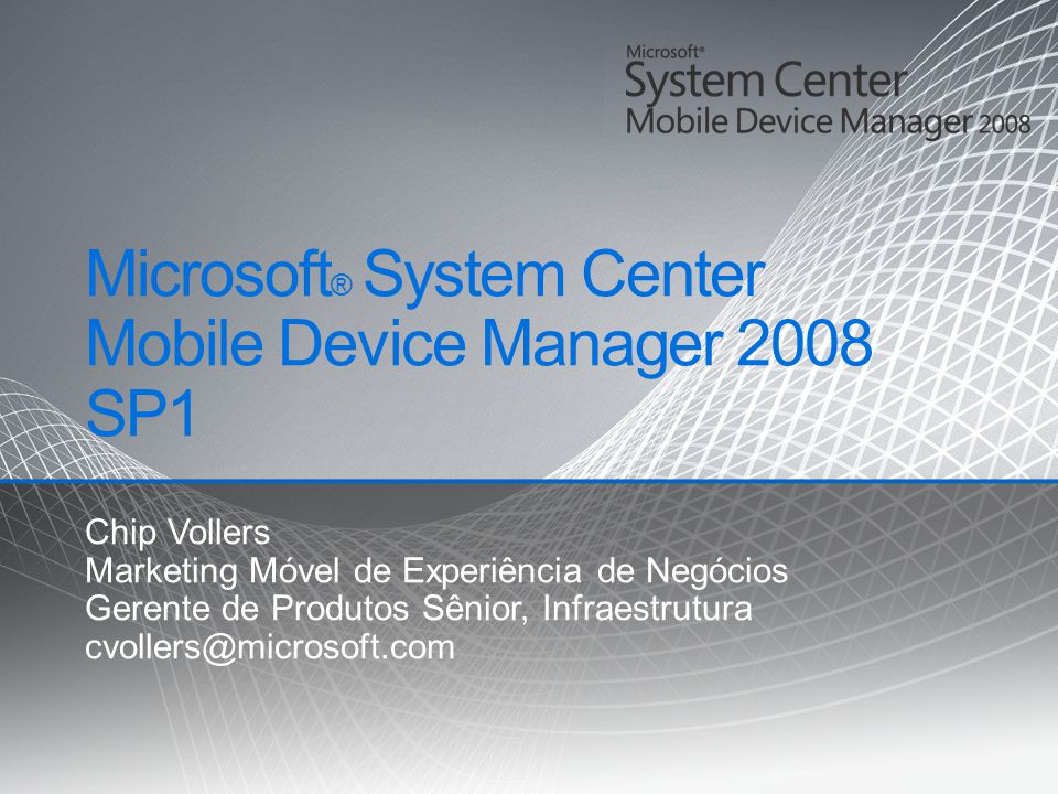 Microsoft® System Center Mobile Device Manager 2008 SP1