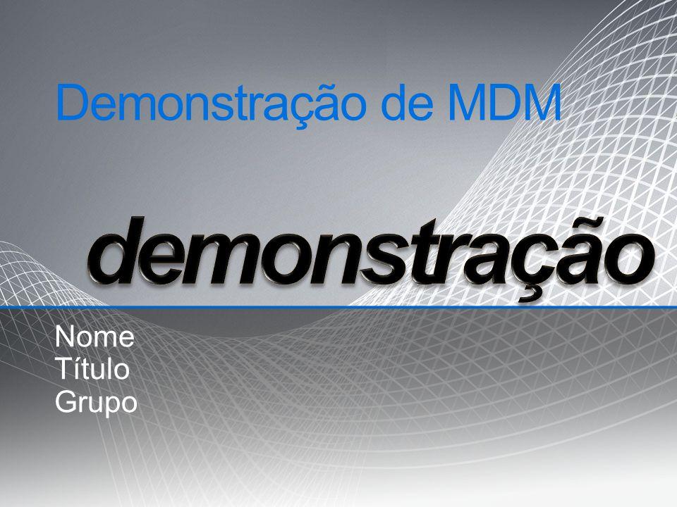 Demonstração de MDM demonstração Nome Título Grupo