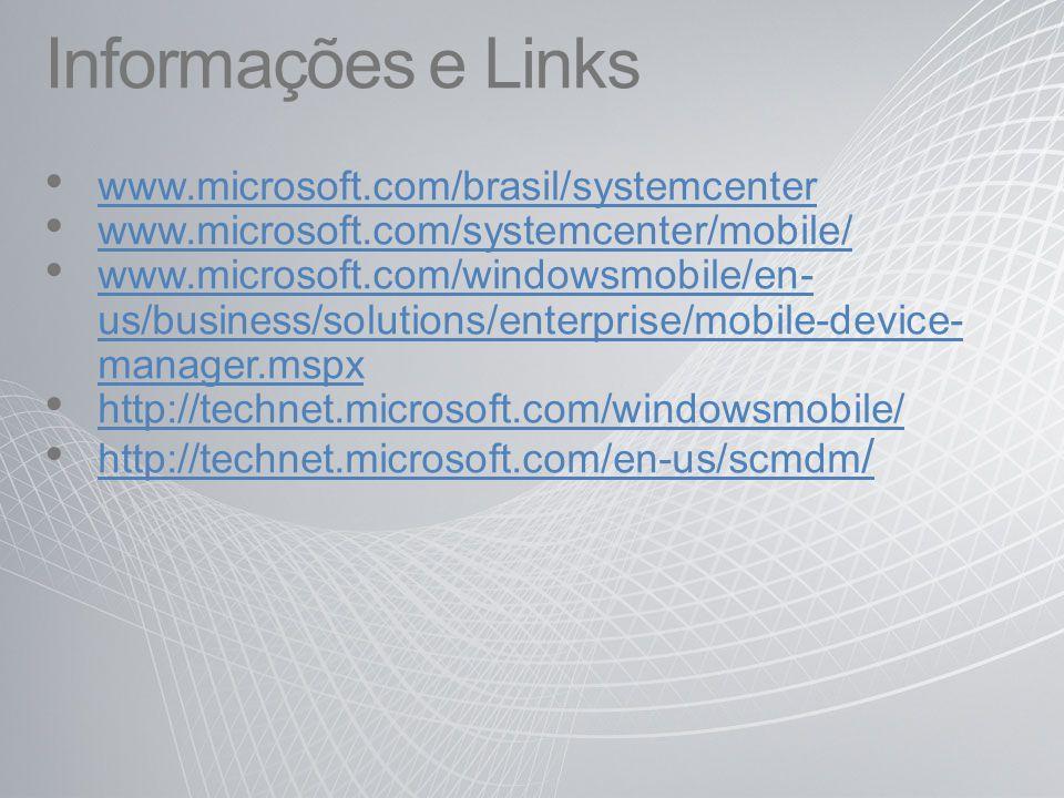 Informações e Links www.microsoft.com/brasil/systemcenter