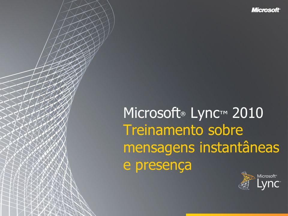 Microsoft® Lync™ 2010 Treinamento sobre mensagens instantâneas e presença