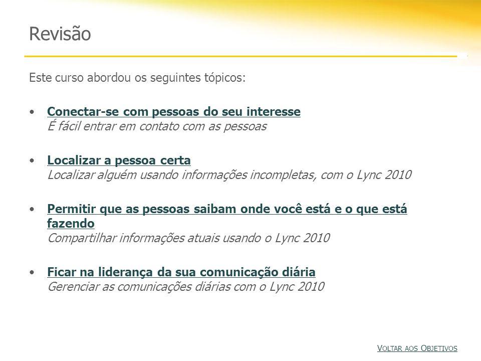 Revisão Este curso abordou os seguintes tópicos: