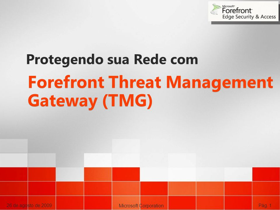 Forefront Threat Management Gateway (TMG)