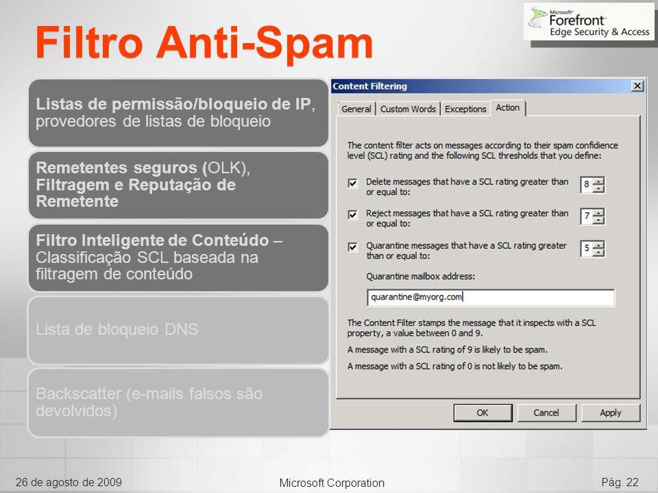 Filtro Anti-Spam Listas de permissão/bloqueio de IP, provedores de listas de bloqueio. Remetentes seguros (OLK), Filtragem e Reputação de Remetente.