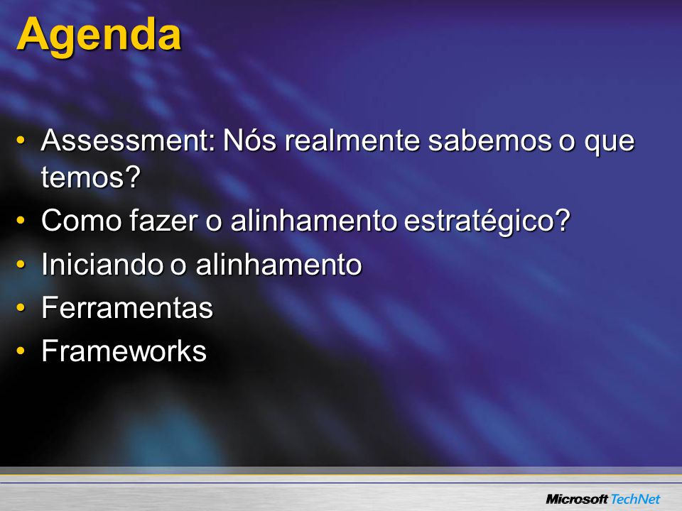 Agenda Assessment: Nós realmente sabemos o que temos