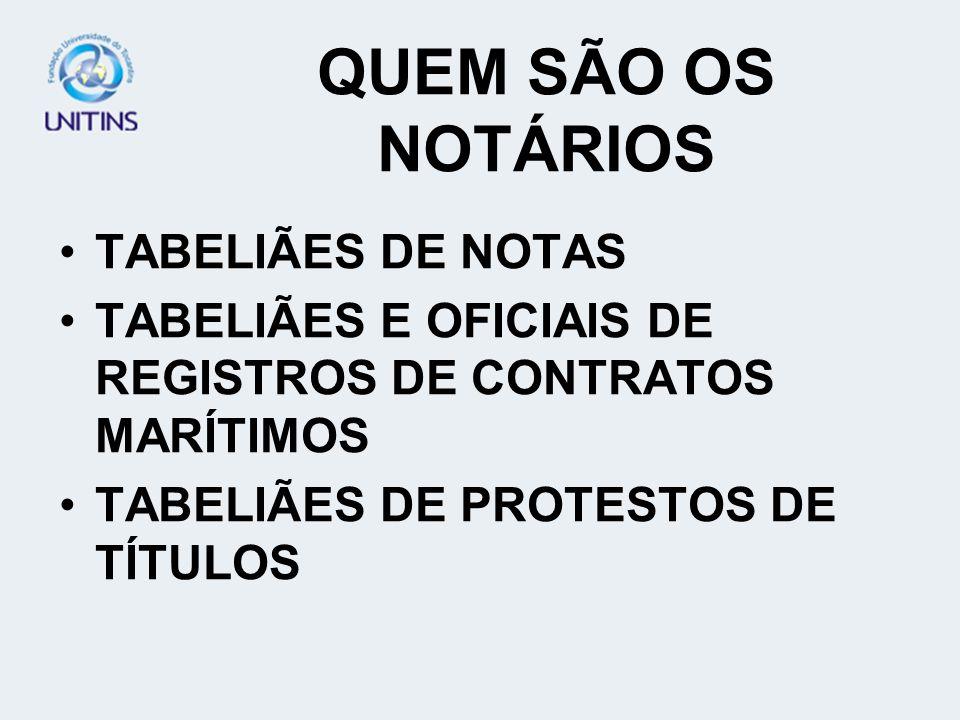 QUEM SÃO OS NOTÁRIOS TABELIÃES DE NOTAS