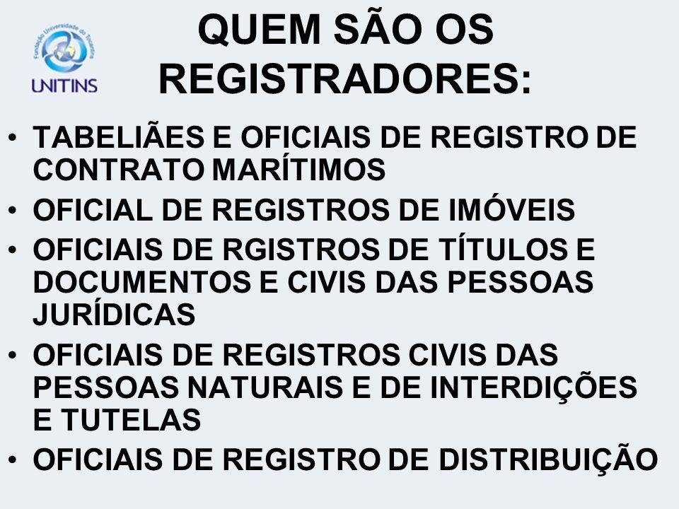 QUEM SÃO OS REGISTRADORES: