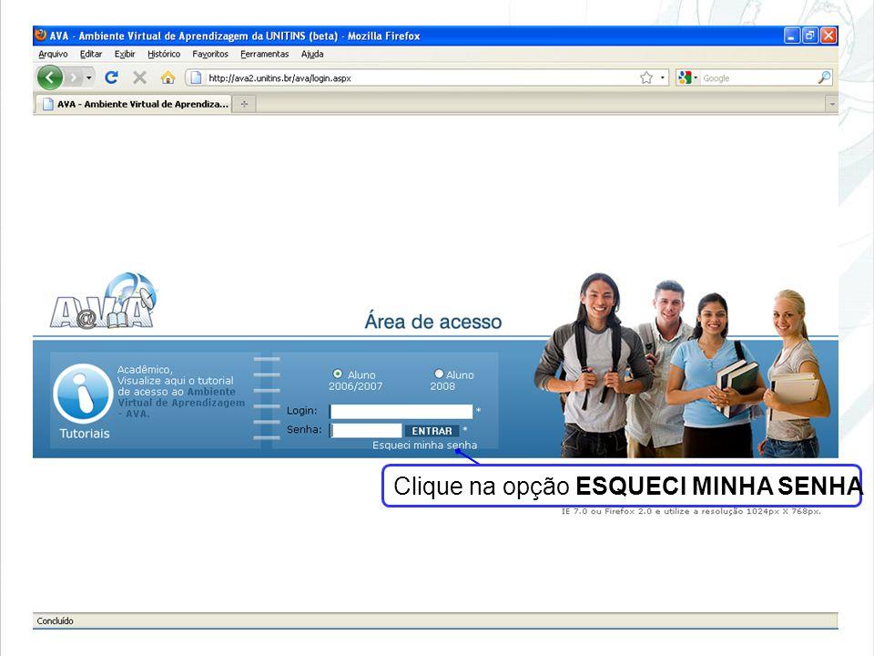 Clique na opção ESQUECI MINHA SENHA