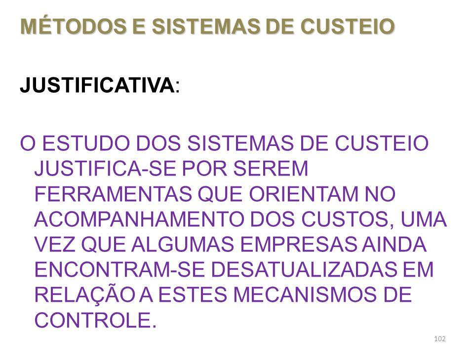 MÉTODOS E SISTEMAS DE CUSTEIO