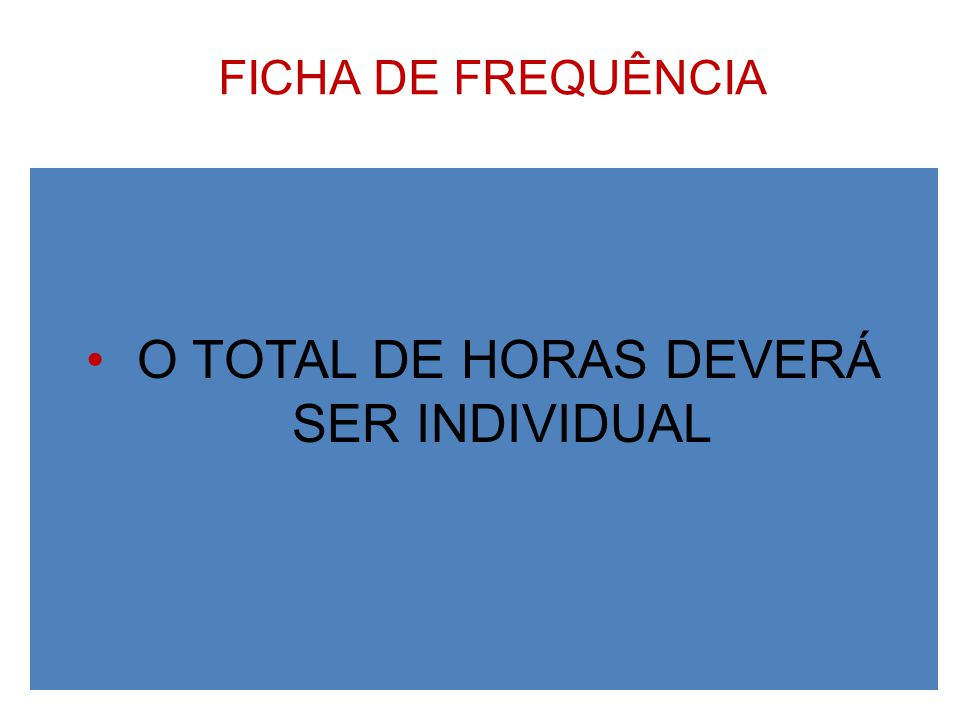 O TOTAL DE HORAS DEVERÁ SER INDIVIDUAL