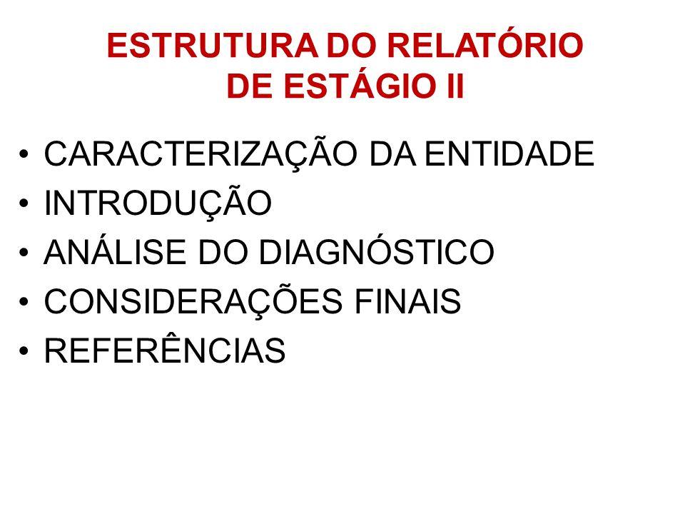ESTRUTURA DO RELATÓRIO DE ESTÁGIO II