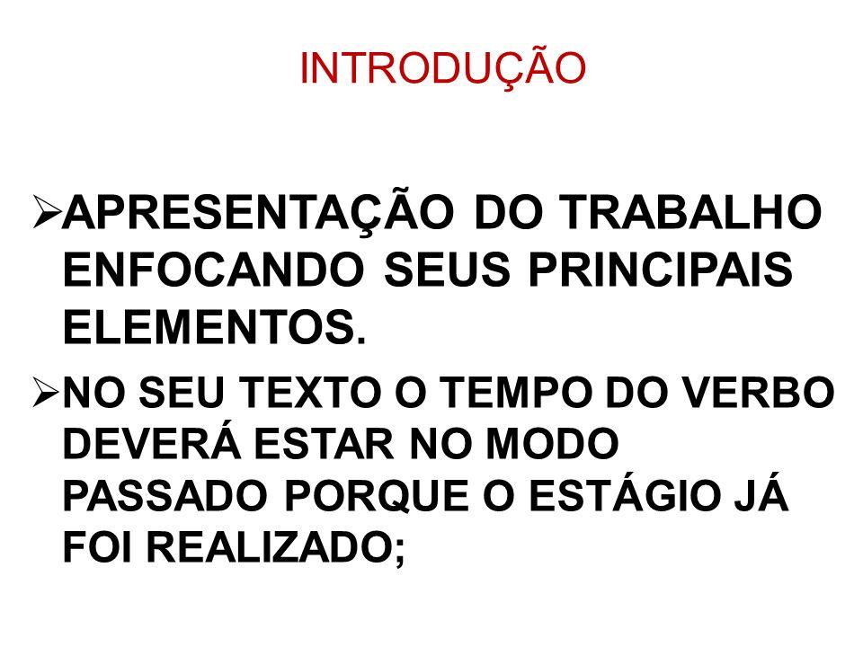 APRESENTAÇÃO DO TRABALHO ENFOCANDO SEUS PRINCIPAIS ELEMENTOS.
