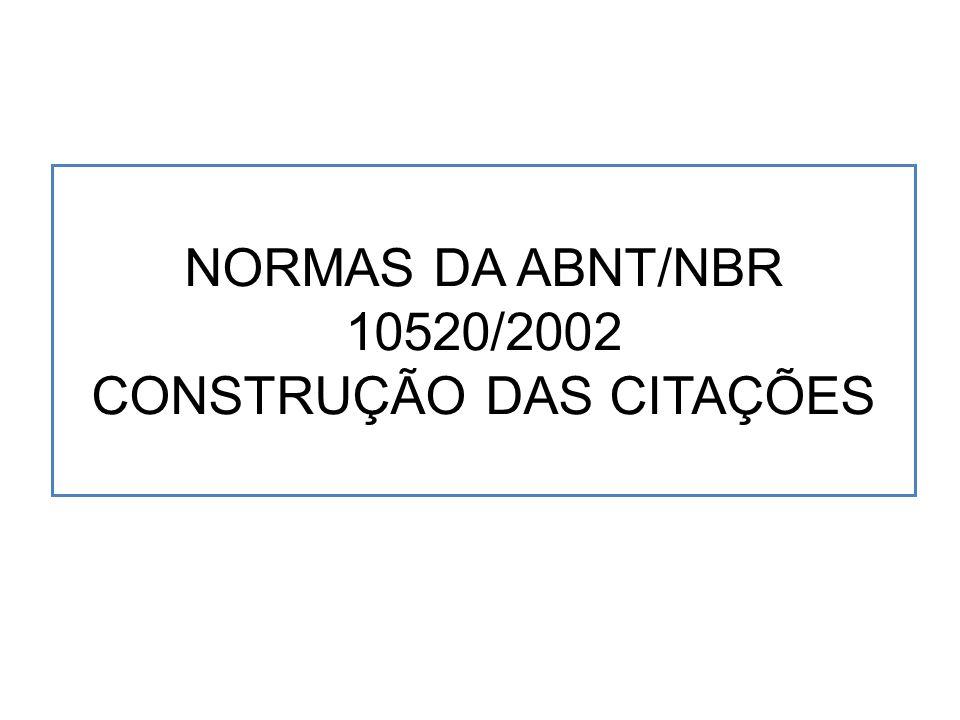 NORMAS DA ABNT/NBR 10520/2002 CONSTRUÇÃO DAS CITAÇÕES