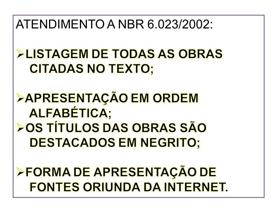 ATENDIMENTO A NBR 6.023/2002: LISTAGEM DE TODAS AS OBRAS. CITADAS NO TEXTO; APRESENTAÇÃO EM ORDEM.