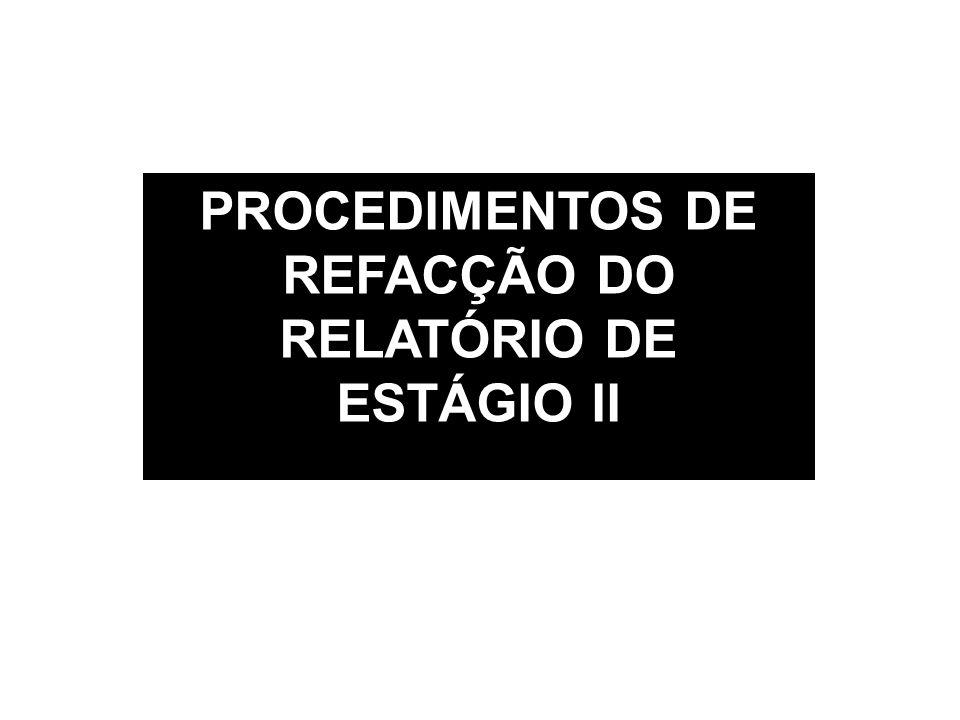 PROCEDIMENTOS DE REFACÇÃO DO RELATÓRIO DE ESTÁGIO II