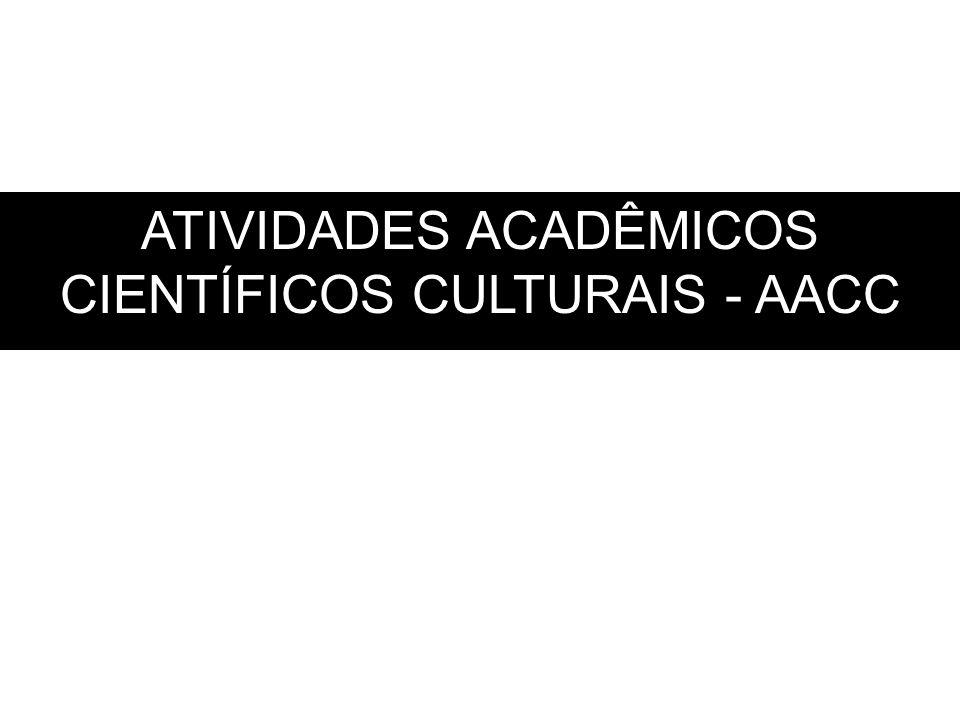 ATIVIDADES ACADÊMICOS CIENTÍFICOS CULTURAIS - AACC