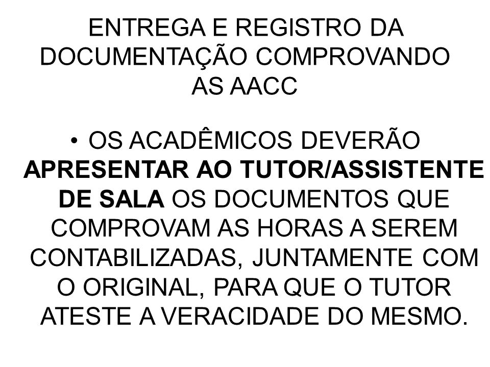 ENTREGA E REGISTRO DA DOCUMENTAÇÃO COMPROVANDO AS AACC