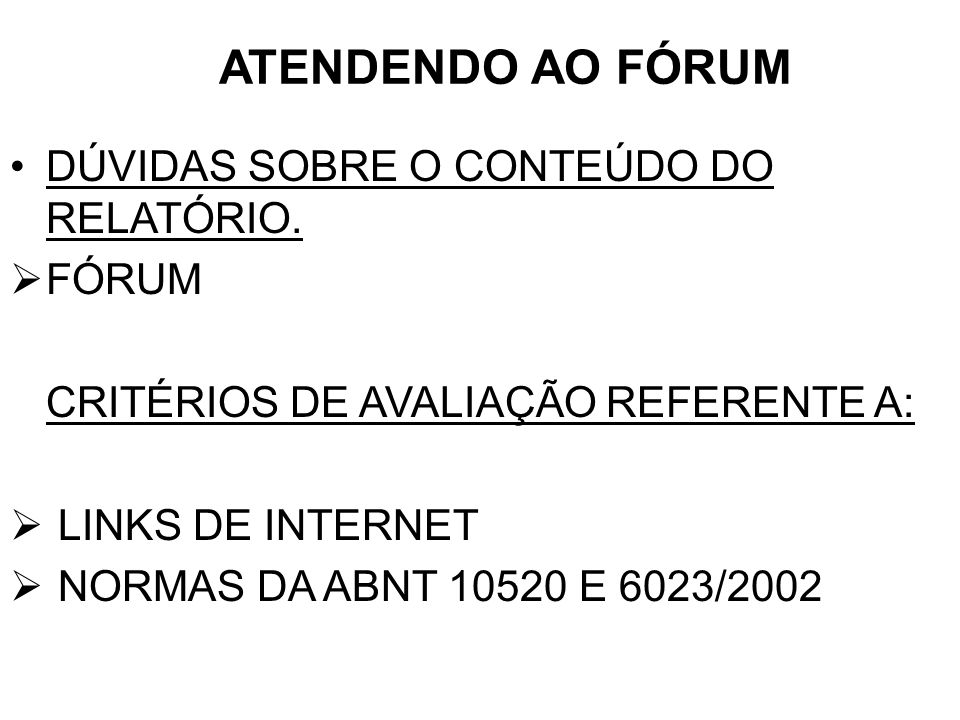 CRITÉRIOS DE AVALIAÇÃO REFERENTE A: