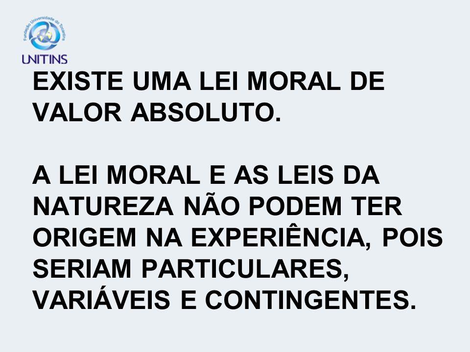 EXISTE UMA LEI MORAL DE VALOR ABSOLUTO
