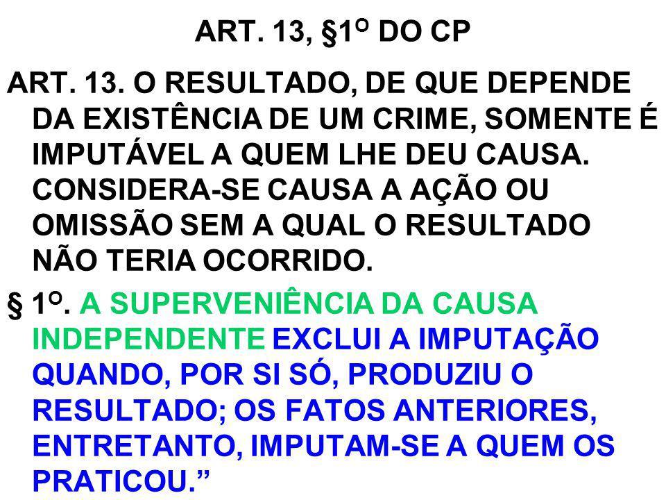 ART. 13, §1O DO CP