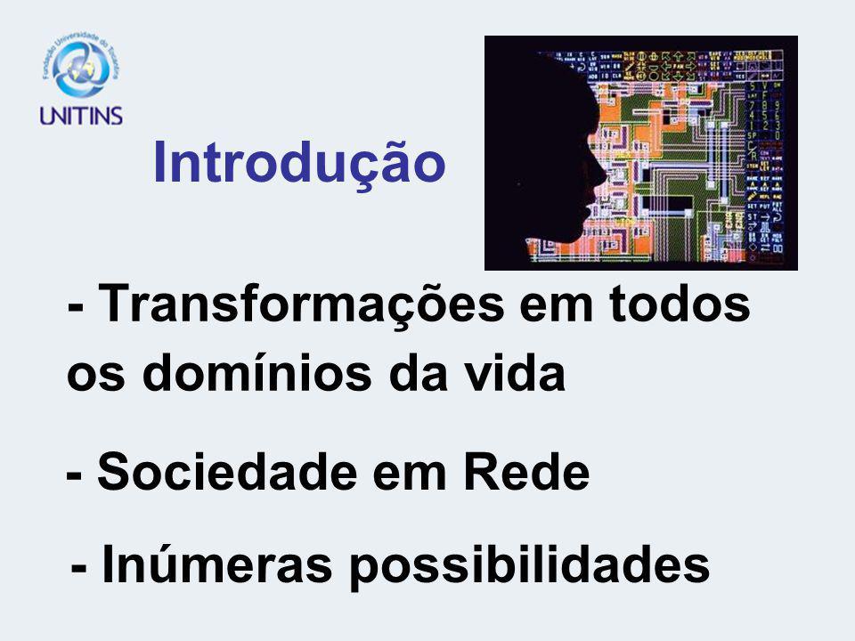 - Transformações em todos os domínios da vida