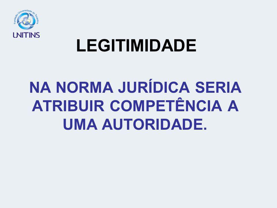 NA NORMA JURÍDICA SERIA ATRIBUIR COMPETÊNCIA A UMA AUTORIDADE.