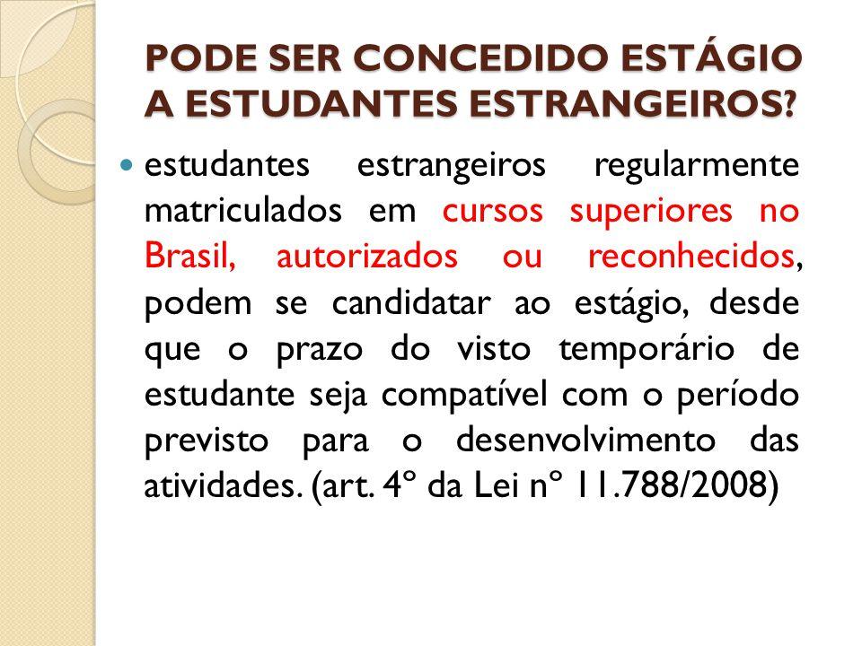 PODE SER CONCEDIDO ESTÁGIO A ESTUDANTES ESTRANGEIROS